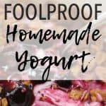 How to Make the Easiest Foolproof Homemade Yogurt