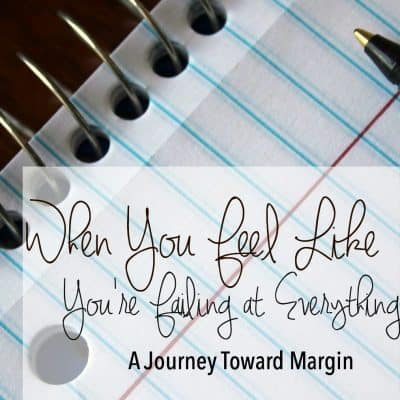 Feeling overwhelmed or like a failure? I love this perspective on finding margin in life.