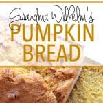 Fall Favorites: How to Make Grandma Wilhelm's Pumpkin Bread