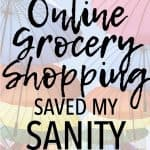 How Online Grocery Shopping Saved My Sanity
