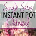How to Make Single Serve Oatmeal in the Instant Pot Pressure Cooker