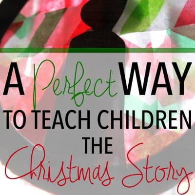 A Perfect Way to Teach Children the Christmas Story