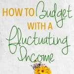 How to Budget with a Fluctuating Income