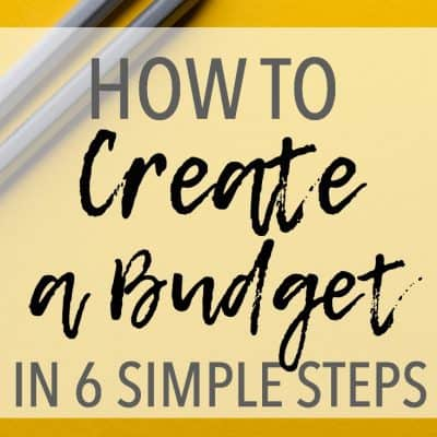 How to Create a Budget in 6 Simple Steps
