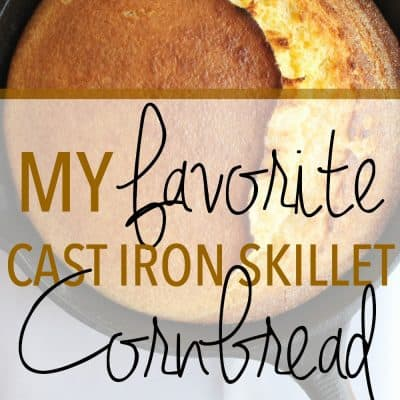 My Favorite Cast Iron Skillet Cornbread