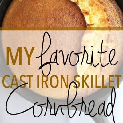 My Favorite Cast Iron Skillet Cornbread