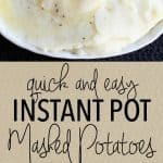 Quick and Easy Instant Pot Pressure Cooker Mashed Potatoes
