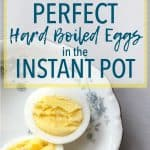 Perfect Easy-Peel Hard Boiled Eggs in the Instant Pot