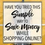 An Amazing and Simple Way to Make Money While Shopping Online