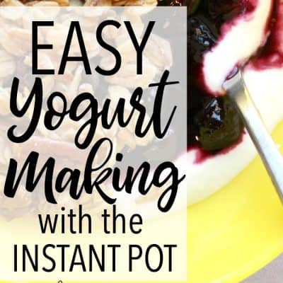 How to Easily Make Yogurt in the Instant Pot Pressure Cooker