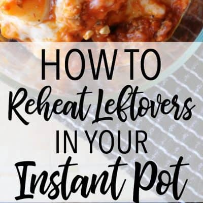 How to Reheat Leftovers in the Instant Pot Pressure Cooker