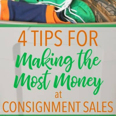 4 Selling Tips for Making the Most Money at Consignment Sales