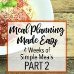 Meal Planning Made Easy- 4 Weeks of Simple Dinners