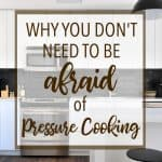 Why You Don't Need to Be Afraid of Pressure Cooking