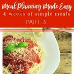 Meal Planning Made Easy- 4 Weeks of Simple Dinners Part 3