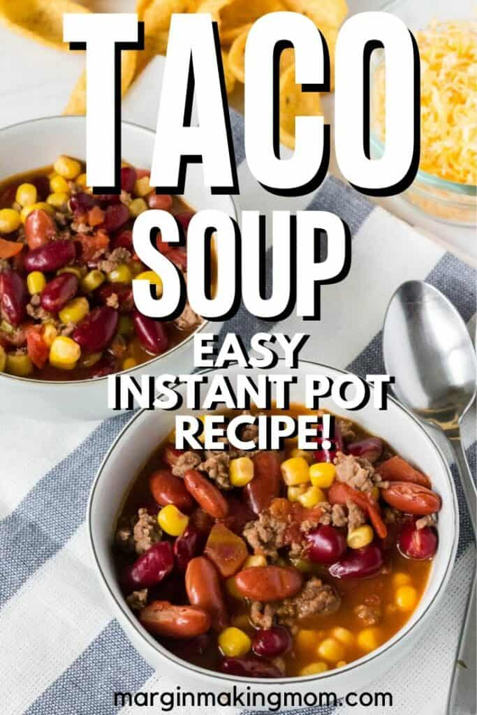 two bowls of Instant Pot taco soup