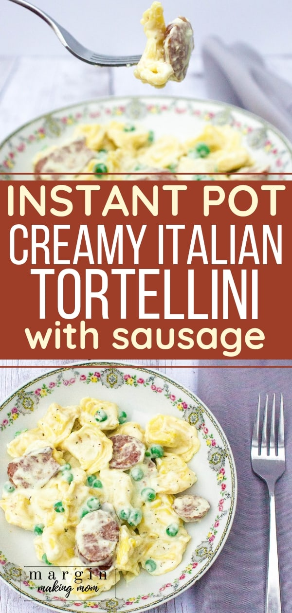 plate filled with Instant Pot creamy tortellini and sausage in an Italian cream sauce