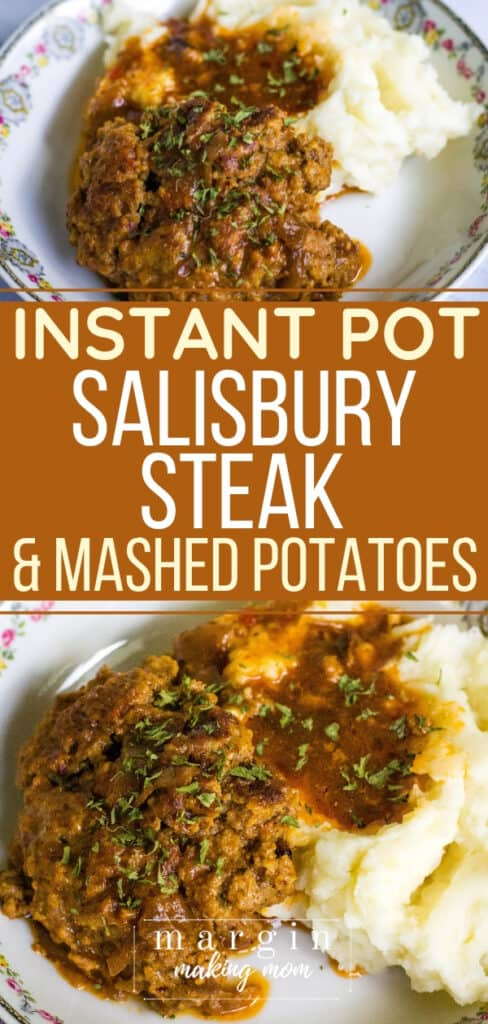 a plate of salisbury steak and mashed potatoes and gravy cooked in the Instant Pot pressure cooker
