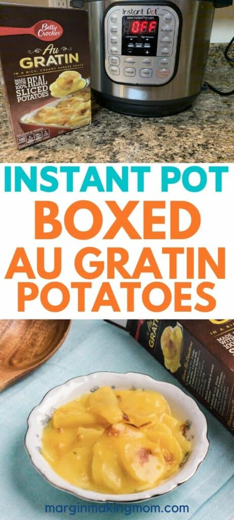 box of au gratin potatoes next to an Instant Pot, plus a dish of prepared au gratin potatoes