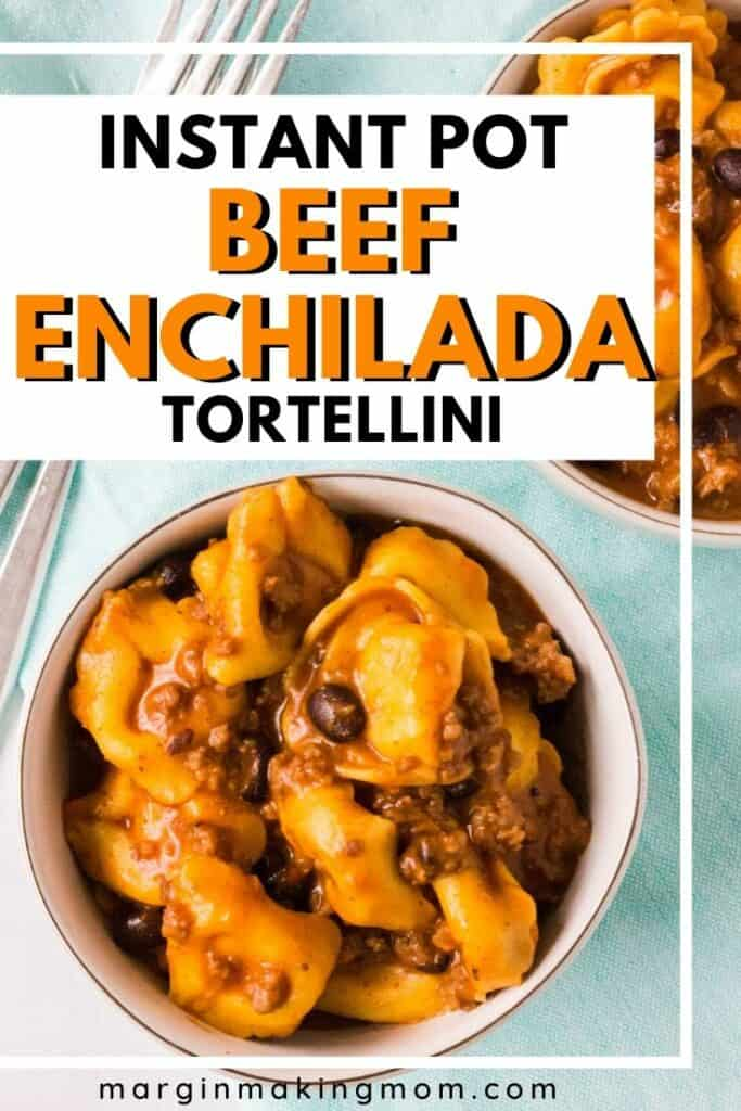 white bowl full of enchilada tortellini that was cooked in the Instant Pot