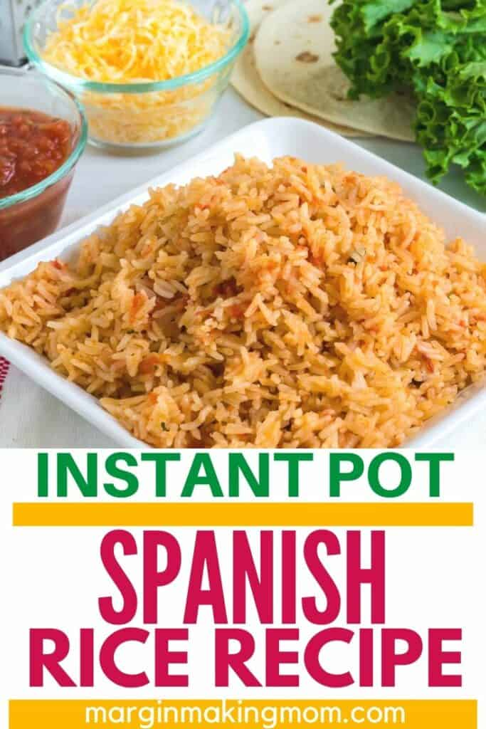 a square white plate full of Instant Pot Spanish rice, in front of lettuce, cheese, tortillas, and salsa.