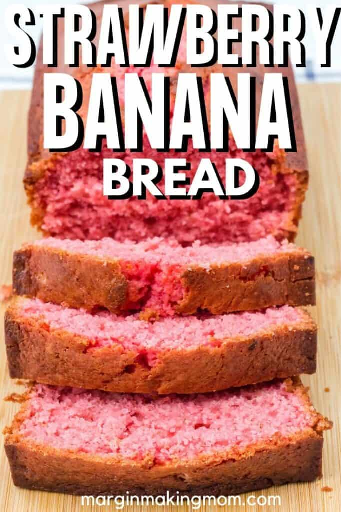 "a loaf of strawberry banana bread, with a few slices cut off, along with a text overlay that reads ""strawberry banana bread."""