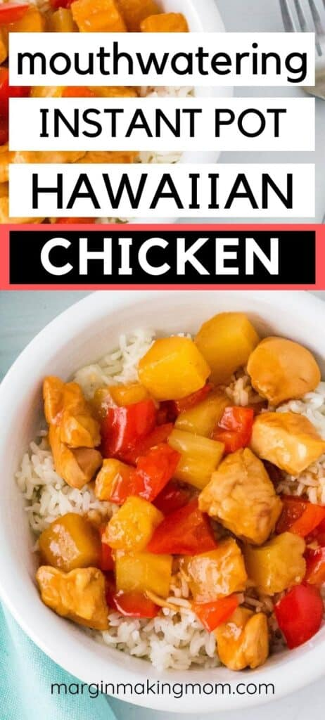 a white bowl filled with rice and Instant Pot Hawaiian chicken with pineapples and peppers.