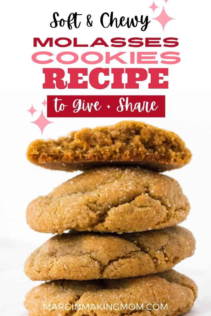 a stack of four soft and chewy molasses cookies, with the top cookie broken in half to show the soft interior.