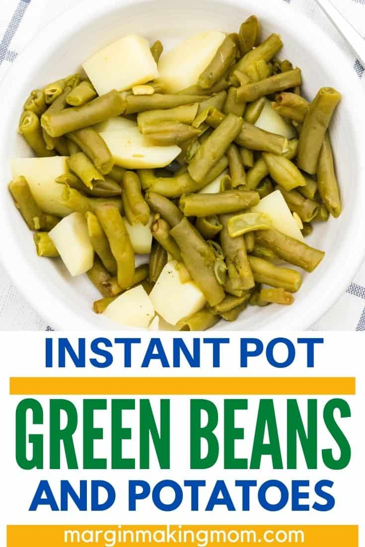 a white bowl with Instant Pot green beans and potatoes in it