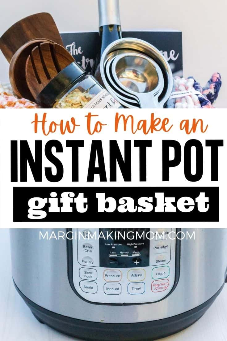 an Instant Pot gift basket filled with assorted accessories and food items