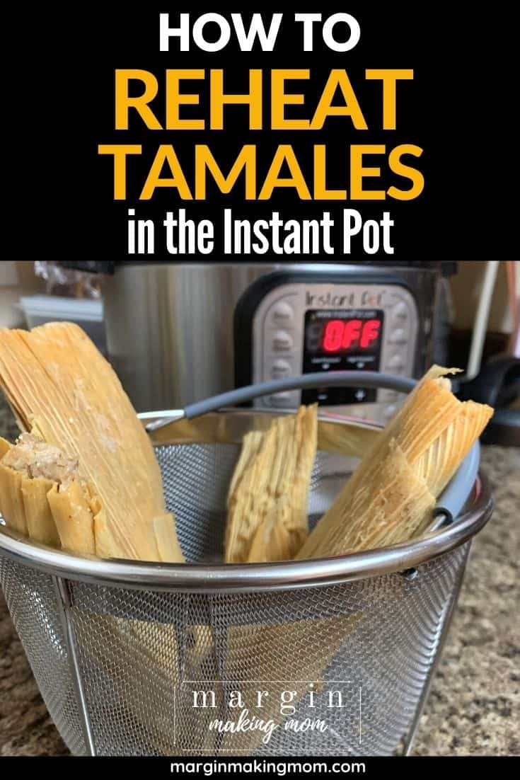 homemade tamales in a steamer basket in front of an Instant Pot pressure cooker