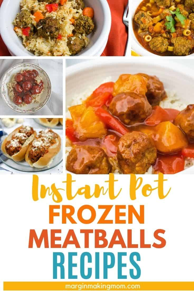Collage image featuring five different Instant Pot frozen meatballs dinner ideas