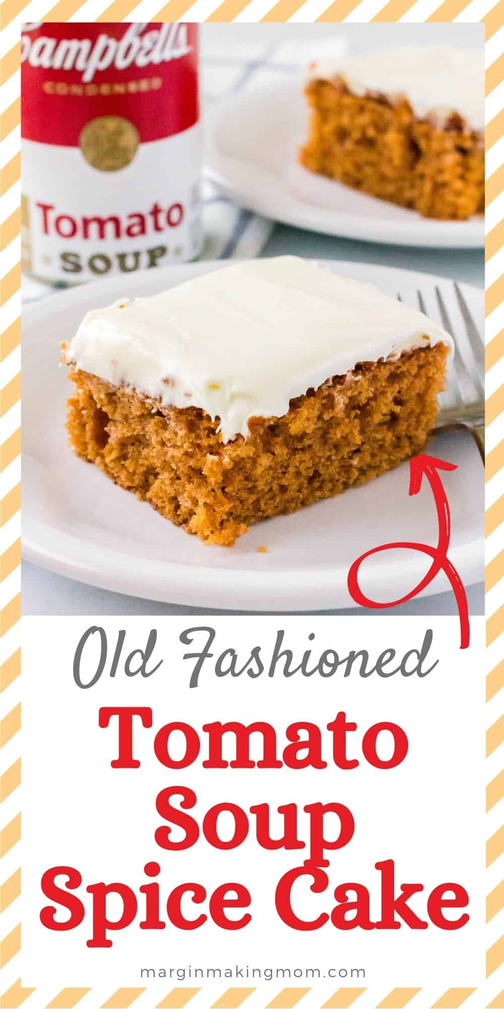 a slice of tomato soup spice cake on a white plate with a can of soup and another slice of cake in the background