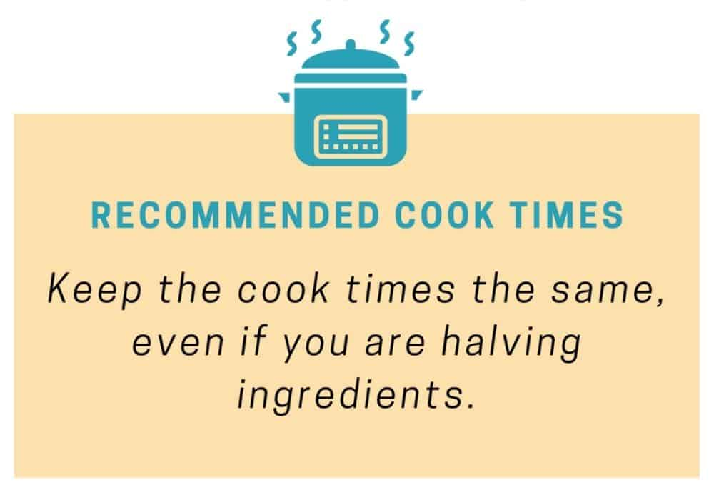 """an image that reads, """"keep the cook times the same, even if you are halving ingredients."""""""