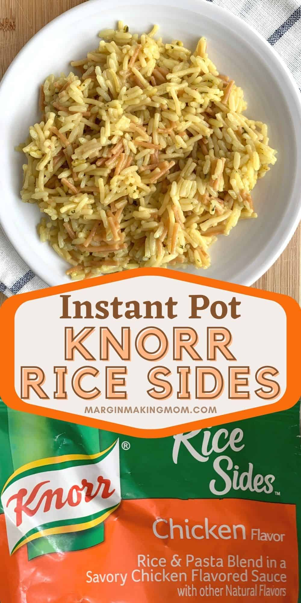 collage image featuring two photos. One photo shows a package of Knorr Rice Sides and the other photo shows the finished product after cooking in the Instant Pot.