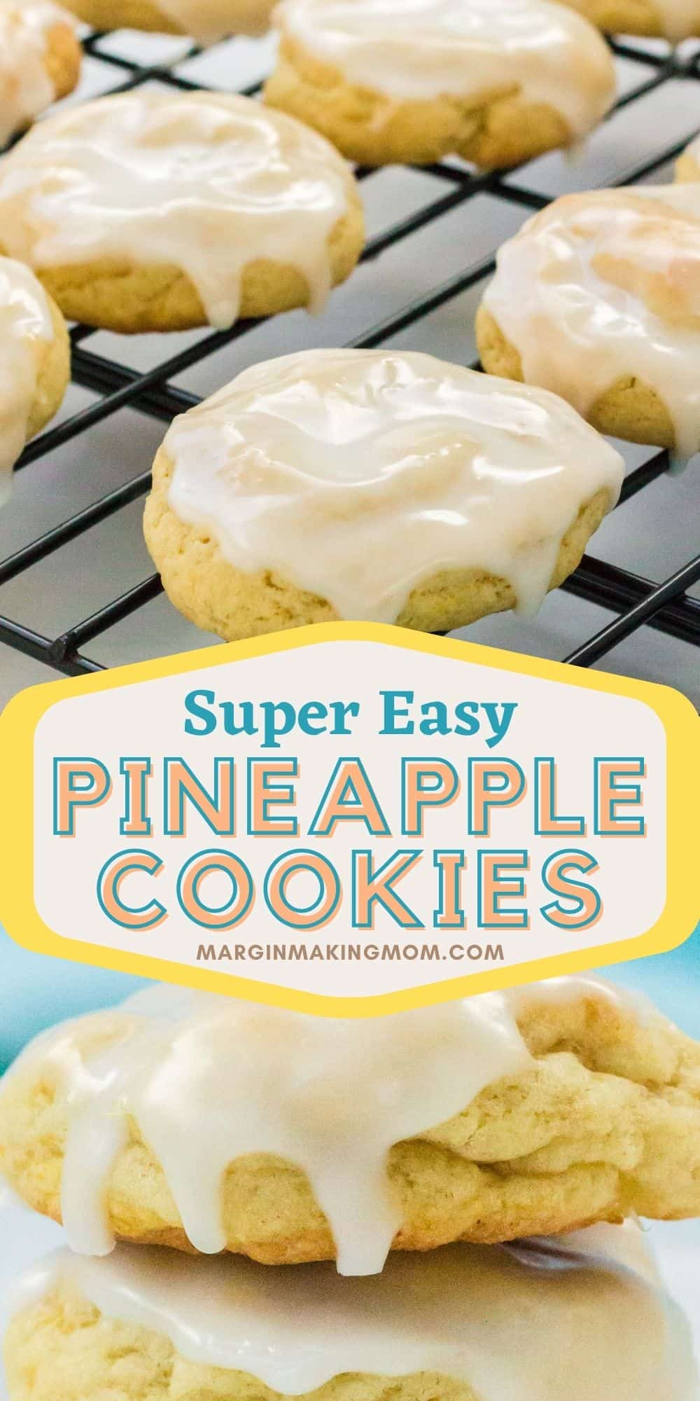 a collage image featuring two photos. One photo shows pineapple cookies on a cooling rack, while another shows close-up detail of a pineapple cookie with icing.