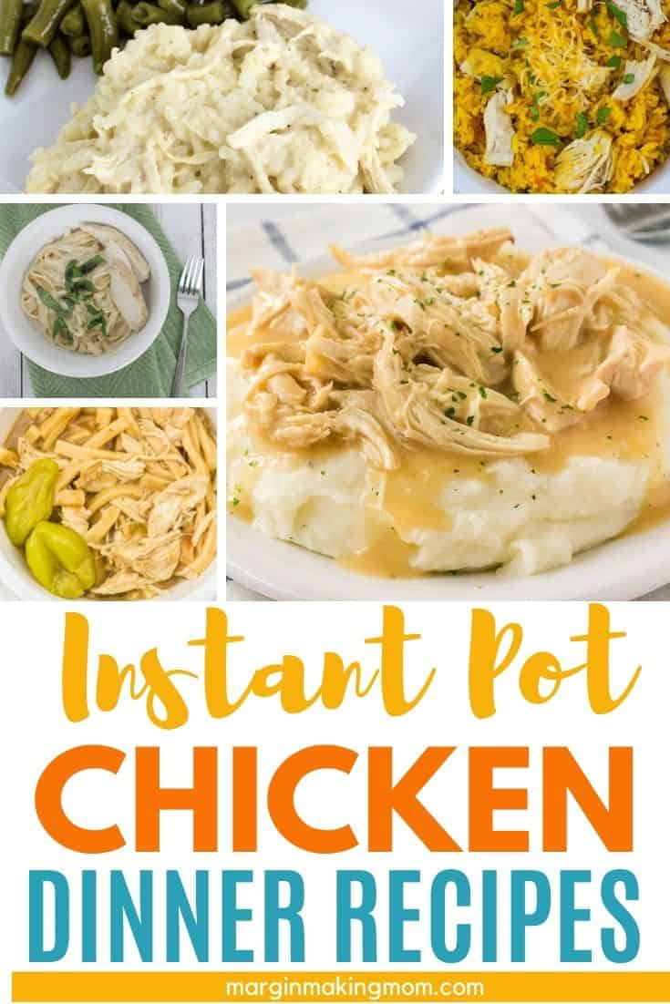 Collage image featuring various Instant Pot chicken dishes that you can make for dinner