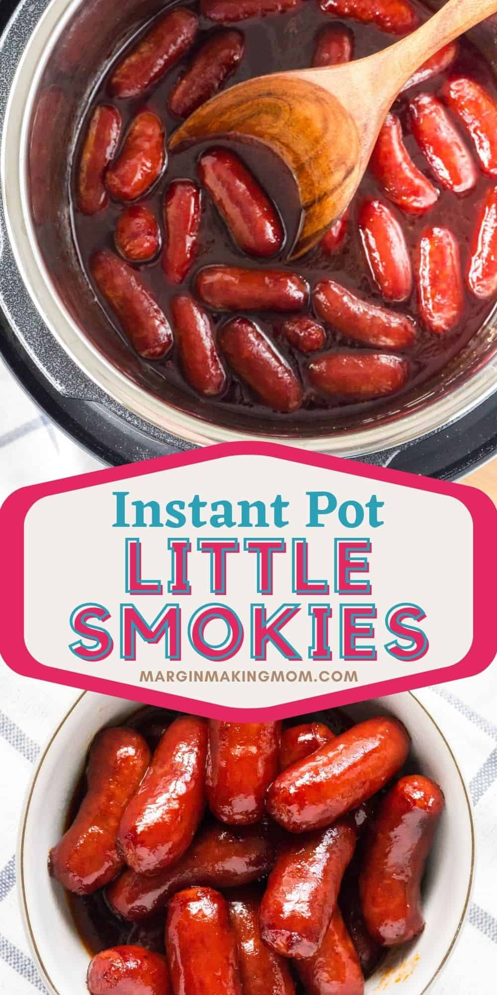 collage image featuring little smokies cooked in the Instant Pot and served in a bowl